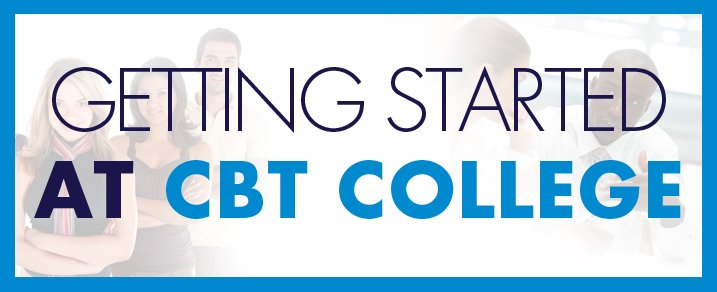 getting started at CBT college